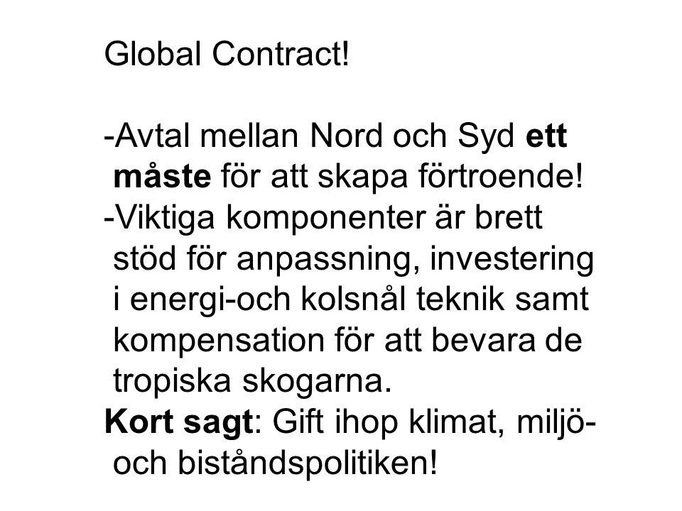 Global Contract.-Avtal mellan Nord och Syd ett måste för att skapa förtroende.