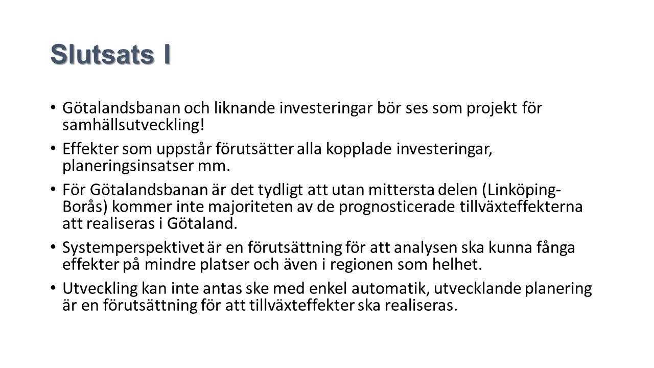 Slutsats I Götalandsbanan och liknande investeringar bör ses som projekt för samhällsutveckling.