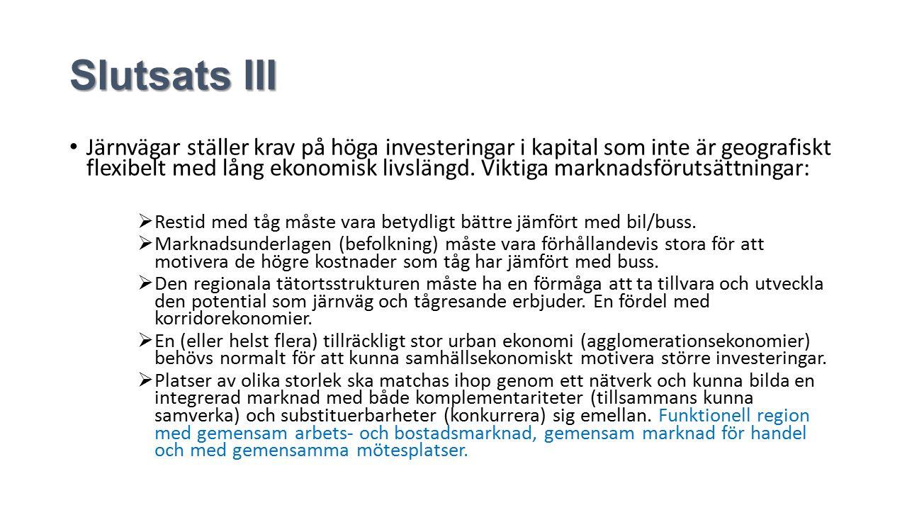 Slutsats III Järnvägar ställer krav på höga investeringar i kapital som inte är geografiskt flexibelt med lång ekonomisk livslängd.