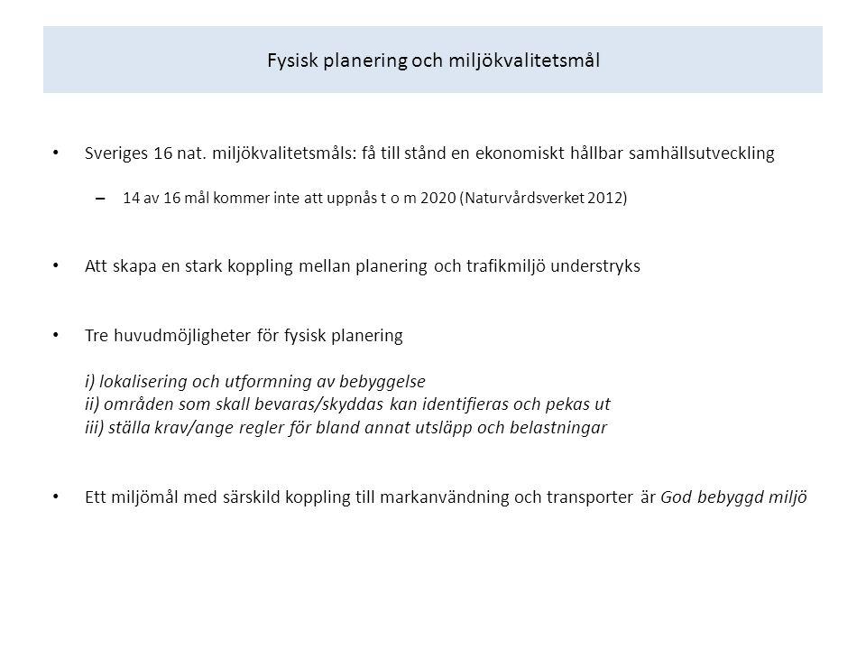 Fysisk planering och miljökvalitetsmål Sveriges 16 nat. miljökvalitetsmåls: få till stånd en ekonomiskt hållbar samhällsutveckling – 14 av 16 mål komm