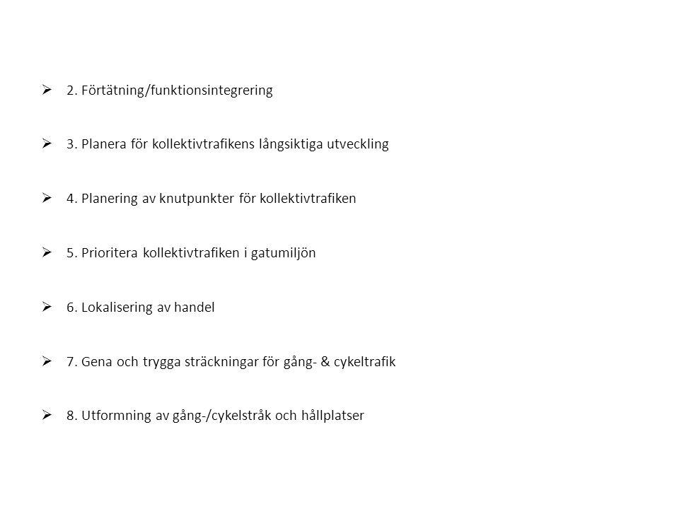  2.Förtätning/funktionsintegrering  3.