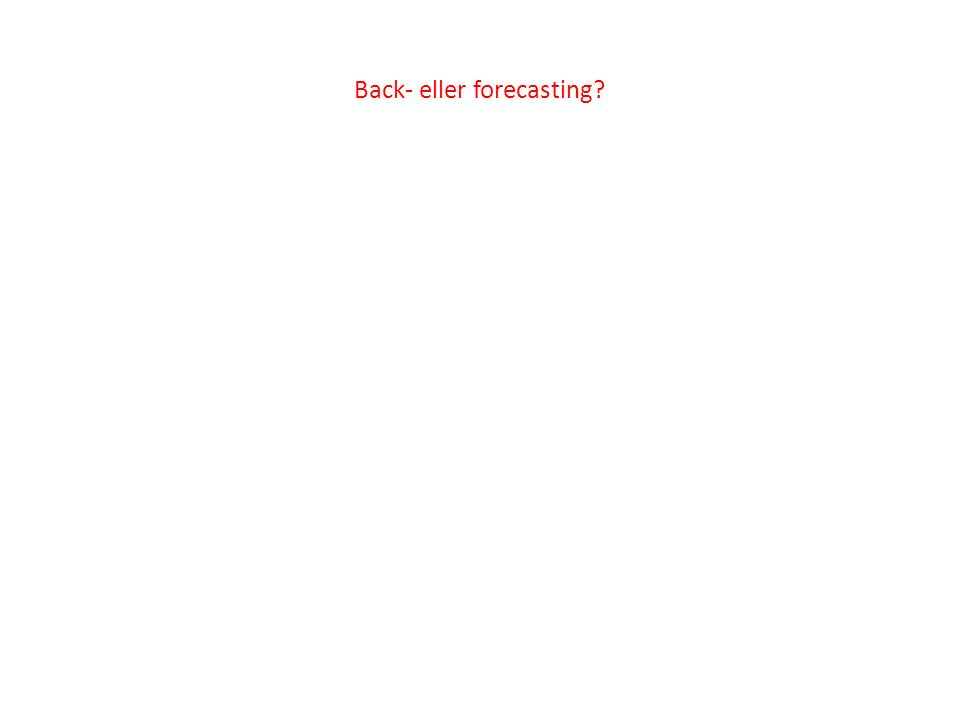 Back- eller forecasting?