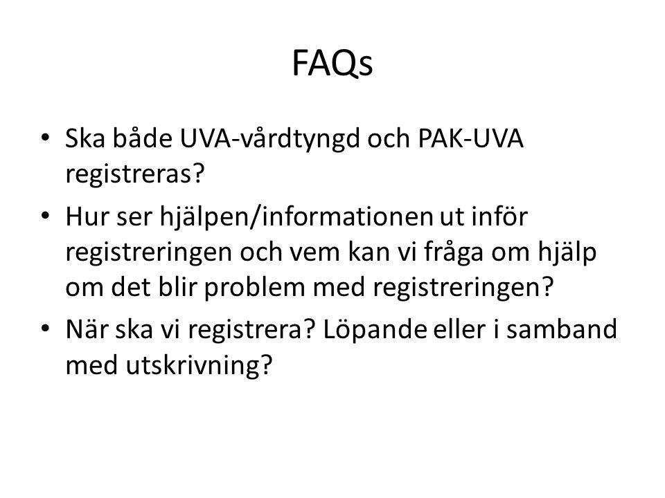 FAQs Ska både UVA-vårdtyngd och PAK-UVA registreras.