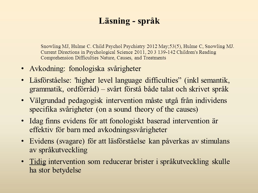 Läsning - språk Snowling MJ, Hulme C.