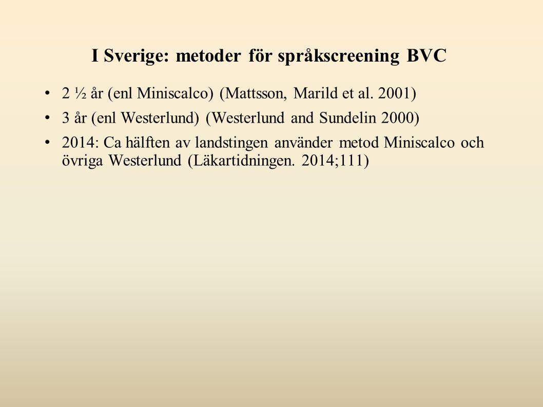 I Sverige: metoder för språkscreening BVC 2 ½ år (enl Miniscalco) (Mattsson, Marild et al.