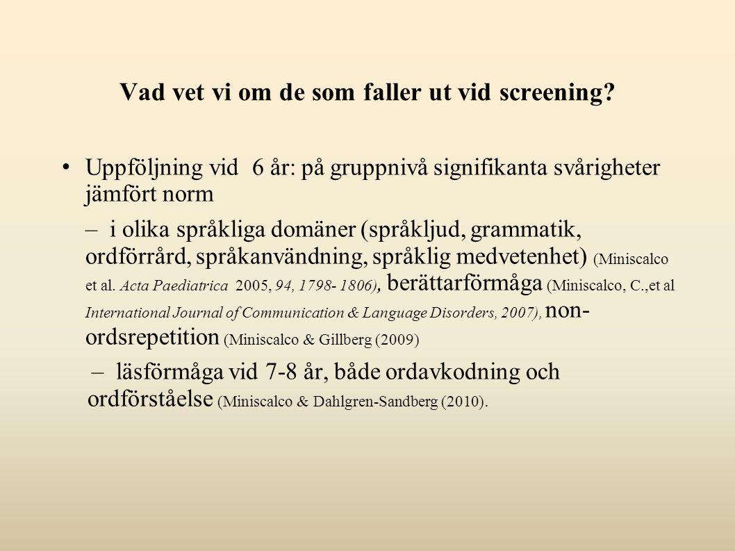 Vad vet vi om de som faller ut vid screening.