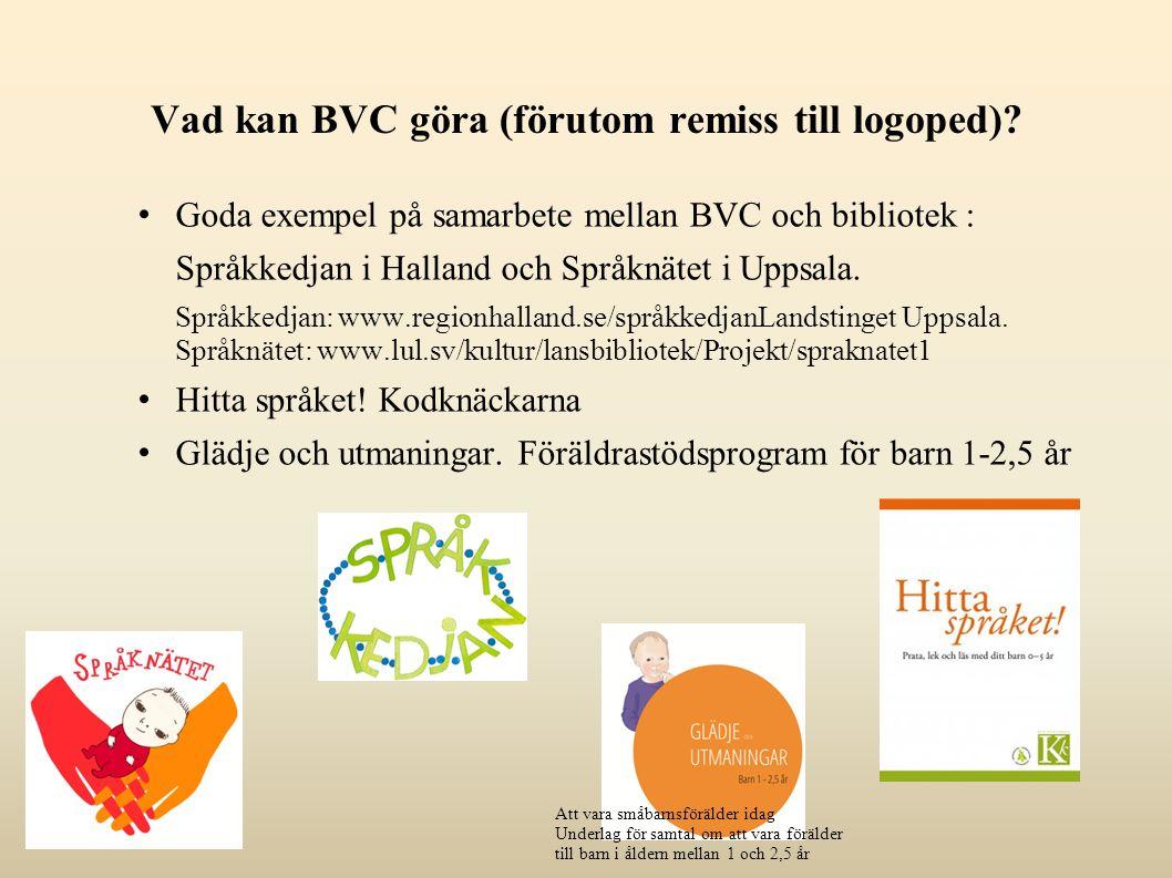 Vad kan BVC göra (förutom remiss till logoped).