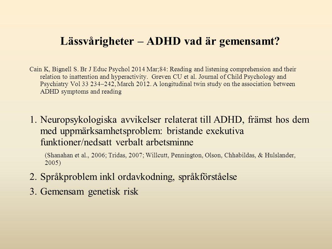Lässvårigheter – ADHD vad är gemensamt. Cain K, Bignell S.