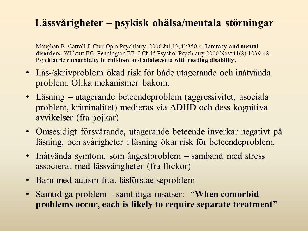 Lässvårigheter – psykisk ohälsa/mentala störningar Maughan B, Carroll J.