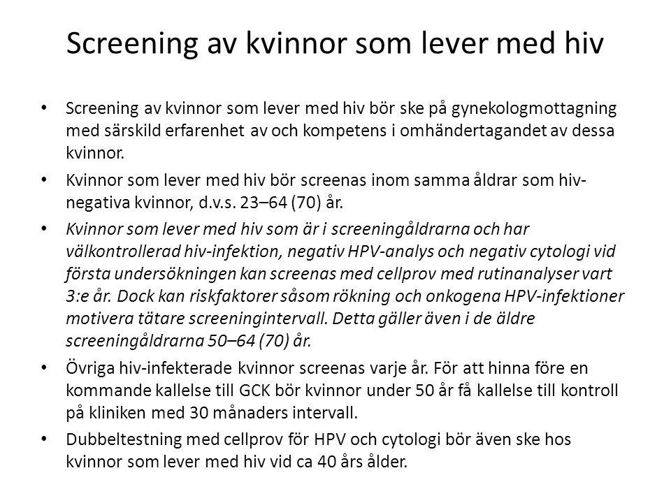 Screening av kvinnor som lever med hiv Screening av kvinnor som lever med hiv bör ske på gynekologmottagning med särskild erfarenhet av och kompetens