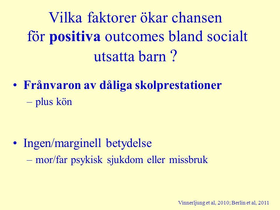 Vilka faktorer ökar chansen för positiva outcomes bland socialt utsatta barn .