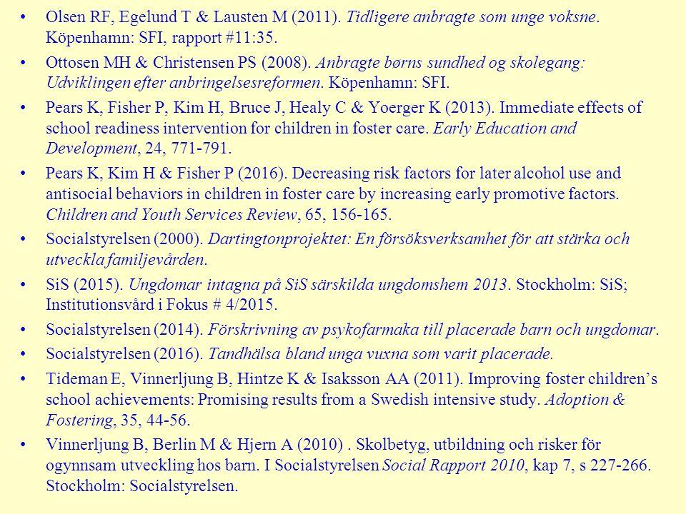 Olsen RF, Egelund T & Lausten M (2011). Tidligere anbragte som unge voksne.