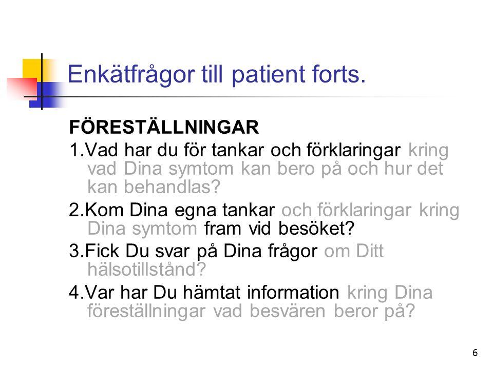 6 Enkätfrågor till patient forts.