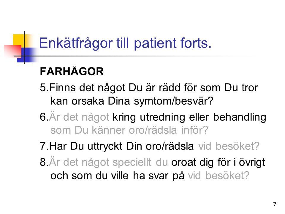 7 Enkätfrågor till patient forts.