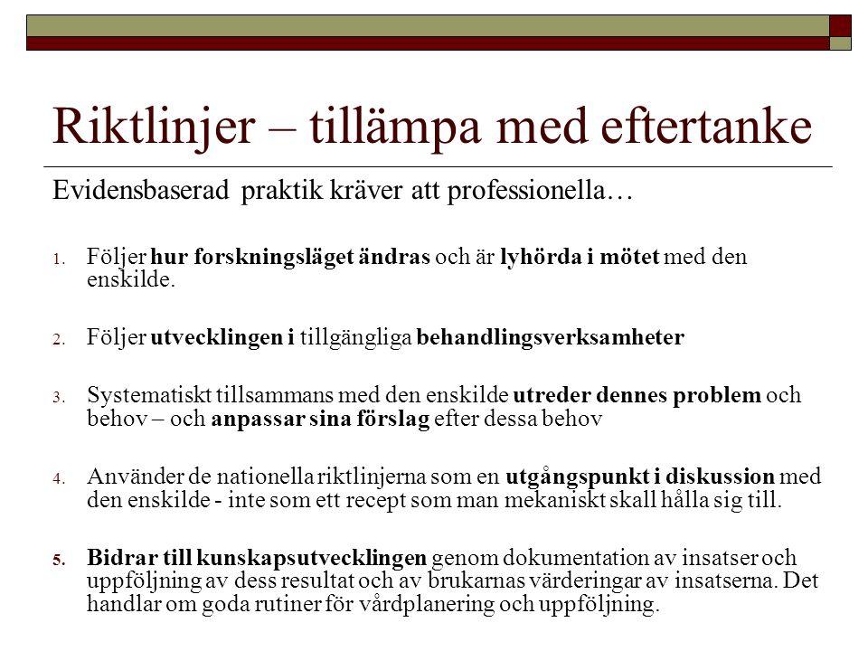 Riktlinjer – tillämpa med eftertanke Evidensbaserad praktik kräver att professionella… 1.