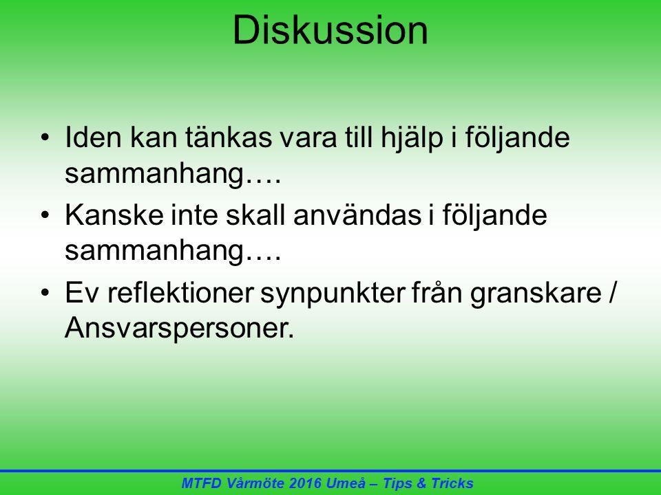 MTFD Vårmöte 2016 Umeå – Tips & Tricks Diskussion Iden kan tänkas vara till hjälp i följande sammanhang….
