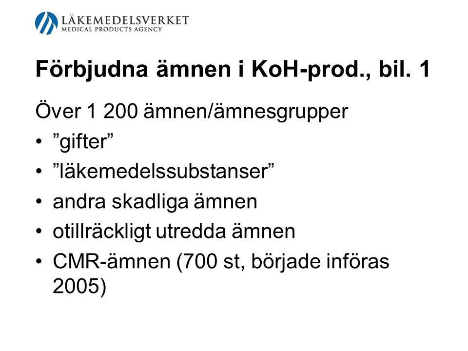 """Förbjudna ämnen i KoH-prod., bil. 1 Över 1 200 ämnen/ämnesgrupper """"gifter"""" """"läkemedelssubstanser"""" andra skadliga ämnen otillräckligt utredda ämnen CMR"""
