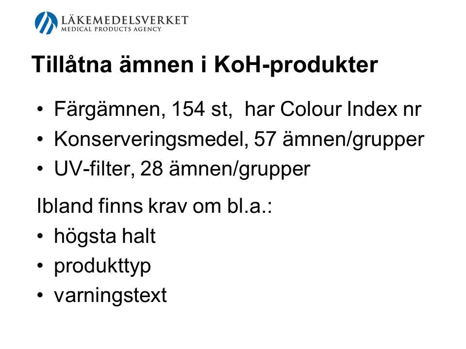Tillåtna ämnen i KoH-produkter Färgämnen, 154 st, har Colour Index nr Konserveringsmedel, 57 ämnen/grupper UV-filter, 28 ämnen/grupper Ibland finns kr