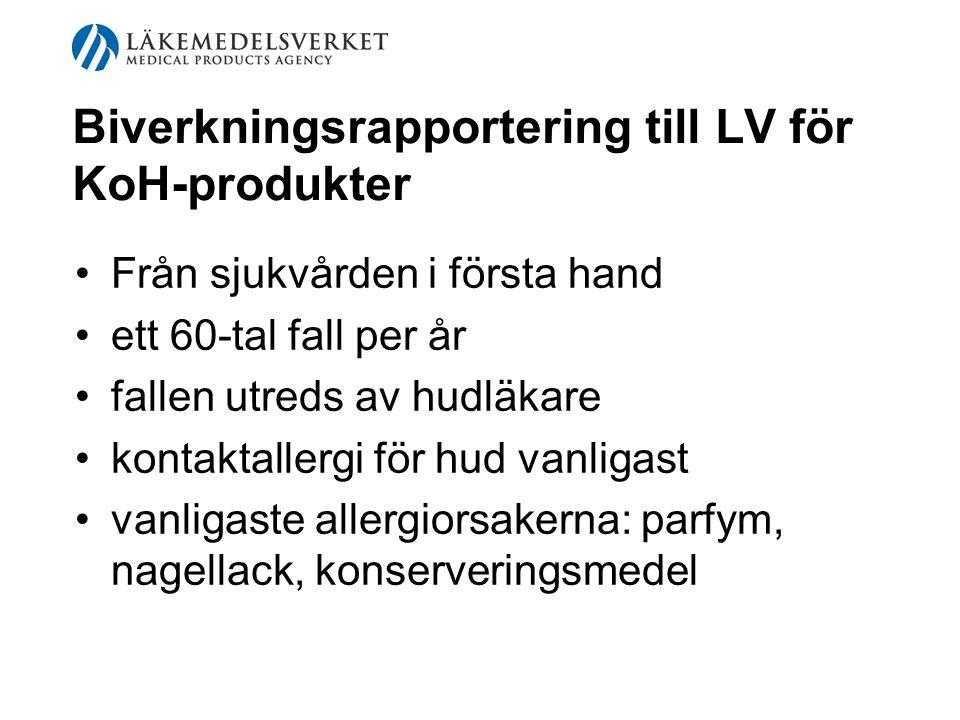 Biverkningsrapportering till LV för KoH-produkter Från sjukvården i första hand ett 60-tal fall per år fallen utreds av hudläkare kontaktallergi för h