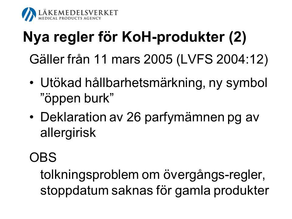 """Nya regler för KoH-produkter (2) Gäller från 11 mars 2005 (LVFS 2004:12) Utökad hållbarhetsmärkning, ny symbol """"öppen burk"""" Deklaration av 26 parfymäm"""