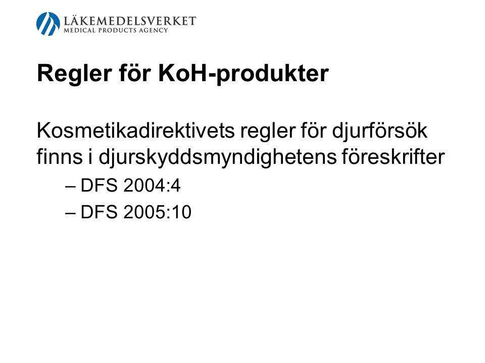 Kosmetikadirektivets regler för djurförsök finns i djurskyddsmyndighetens föreskrifter –DFS 2004:4 –DFS 2005:10