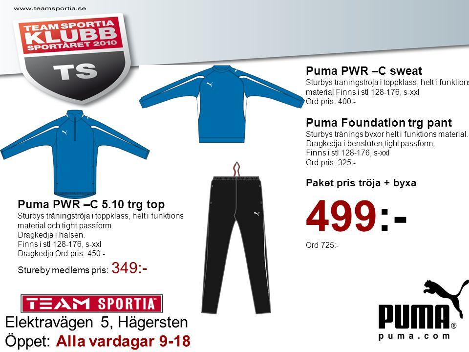 Elektravägen 5, Hägersten Öppet: Alla vardagar 9-18 Puma PWR –C sweat Sturbys träningströja i toppklass, helt i funktions material Finns i stl 128-176