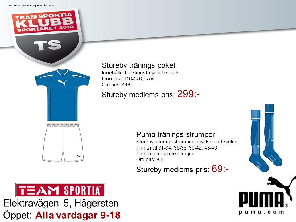 Elektravägen 5, Hägersten Öppet: Alla vardagar 9-18 Stureby tränings paket Innehåller funktions tröja och shorts. Finns i stl 116-176, s-xxl Ord pris: