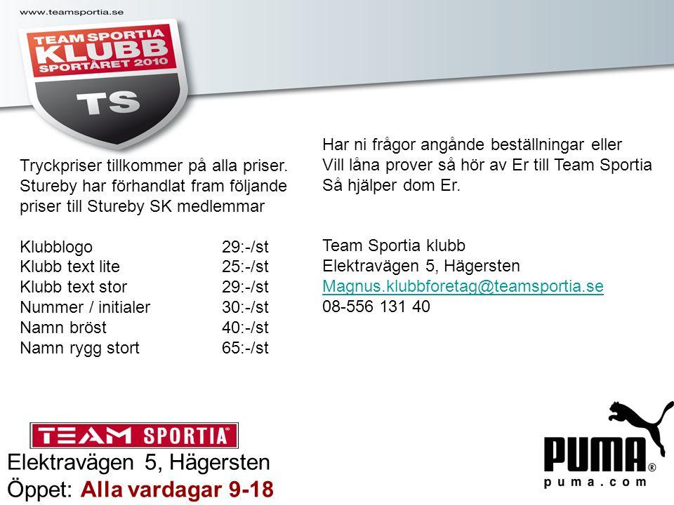 Elektravägen 5, Hägersten Öppet: Alla vardagar 9-18 Tryckpriser tillkommer på alla priser. Stureby har förhandlat fram följande priser till Stureby SK