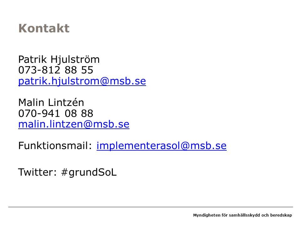 Myndigheten för samhällsskydd och beredskap Kontakt Patrik Hjulström 073-812 88 55 patrik.hjulstrom@msb.se Malin Lintzén 070-941 08 88 malin.lintzen@msb.se Funktionsmail: implementerasol@msb.se patrik.hjulstrom@msb.se malin.lintzen@msb.seimplementerasol@msb.se Twitter: #grundSoL