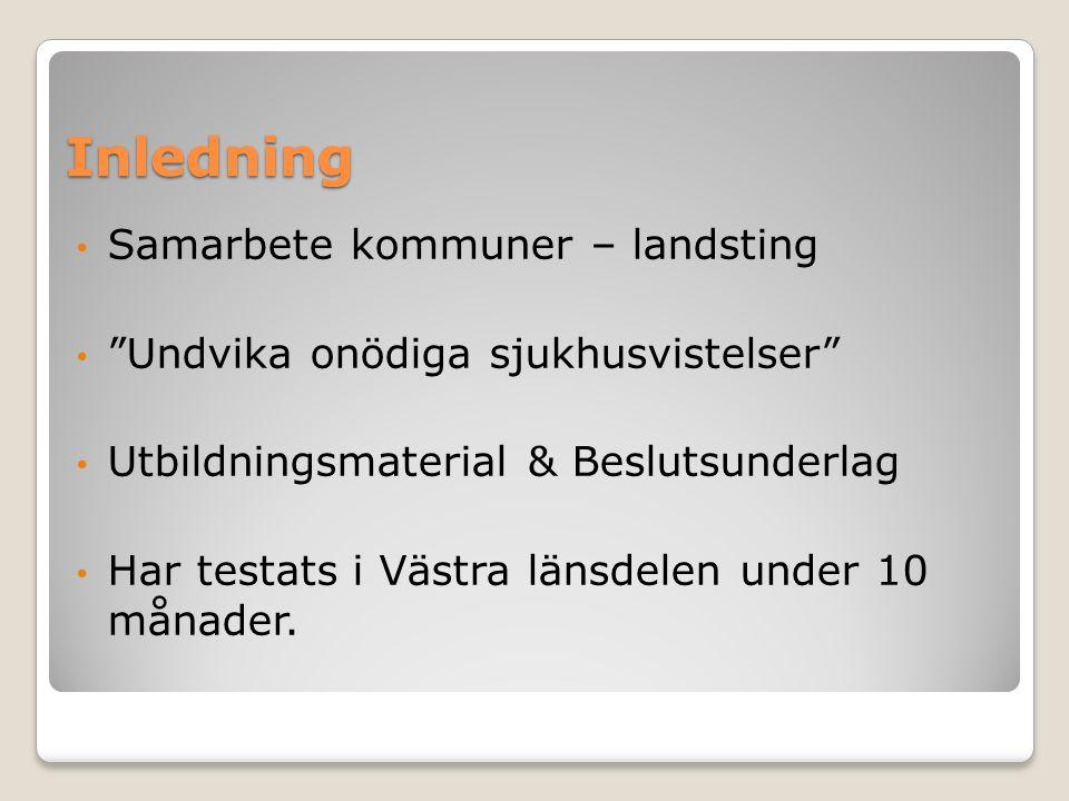 """Inledning Samarbete kommuner – landsting """"Undvika onödiga sjukhusvistelser"""" Utbildningsmaterial & Beslutsunderlag Har testats i Västra länsdelen under"""