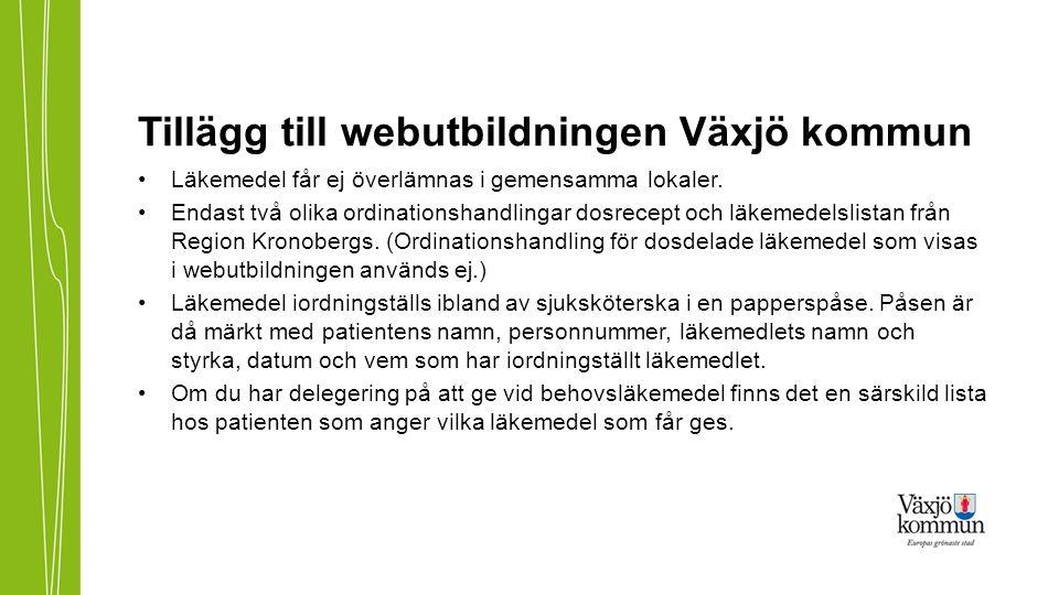 Tillägg till webutbildningen Växjö kommun Läkemedel får ej överlämnas i gemensamma lokaler. Endast två olika ordinationshandlingar dosrecept och läkem