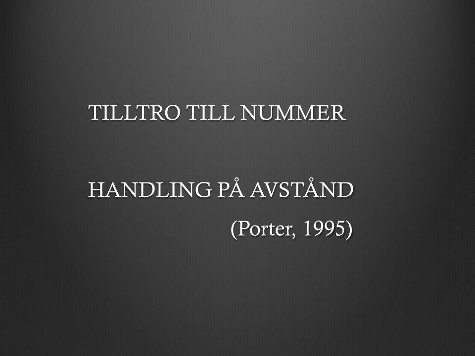TILLTRO TILL NUMMER HANDLING PÅ AVSTÅND (Porter, 1995)