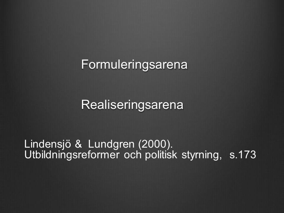 FormuleringsarenaRealiseringsarena Lindensjö & Lundgren (2000).