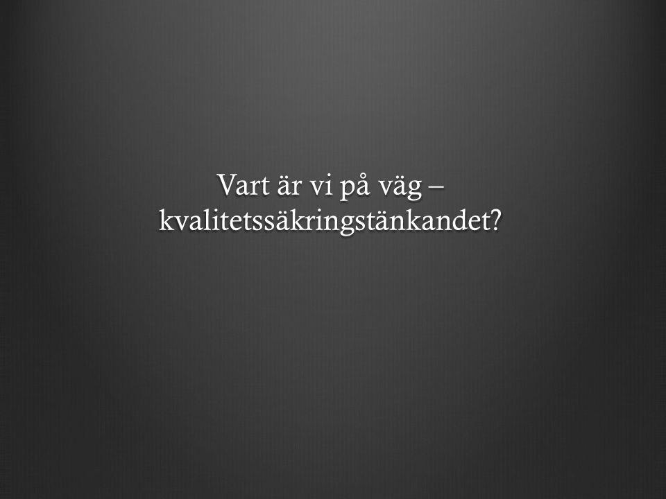 Kvalitetssäkringstänkandet OlikhetTester MångfaldStandards AutonomiKontroll Delaktighet Bedömningar TilltroMisstro?