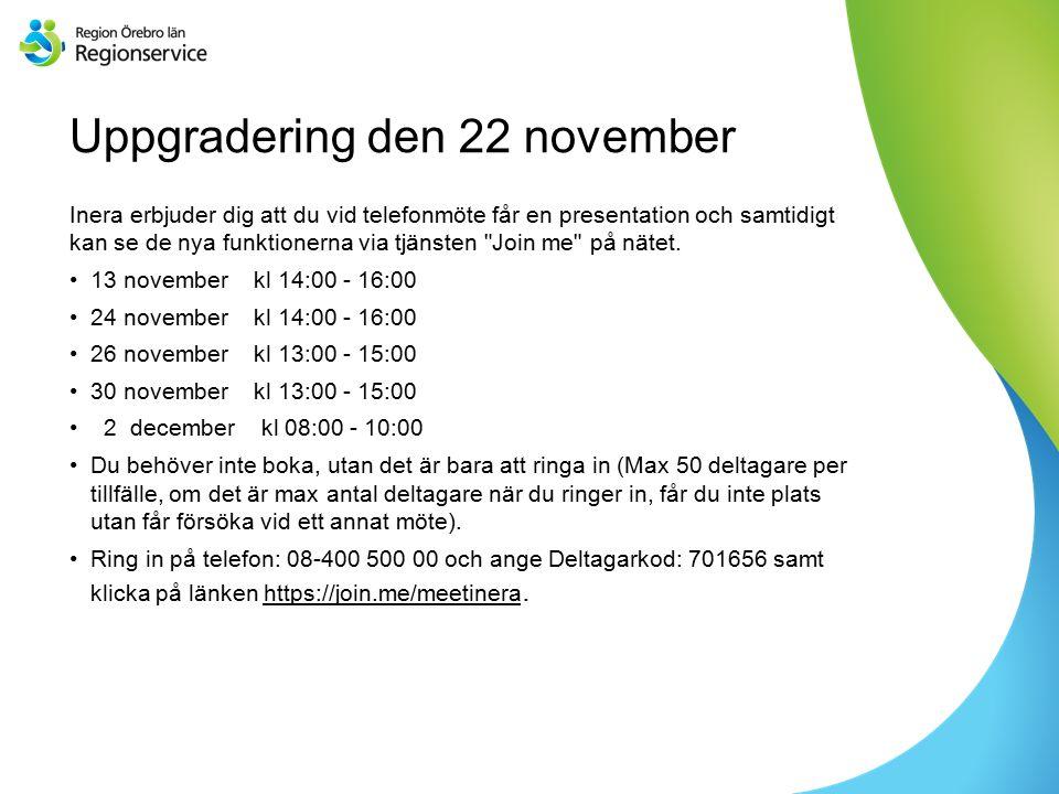 Sv Uppgradering den 22 november Inera erbjuder dig att du vid telefonmöte får en presentation och samtidigt kan se de nya funktionerna via tjänsten Join me på nätet.