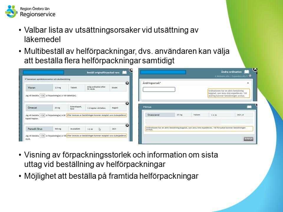 Sv Valbar lista av utsättningsorsaker vid utsättning av läkemedel Multibeställ av helförpackningar, dvs.