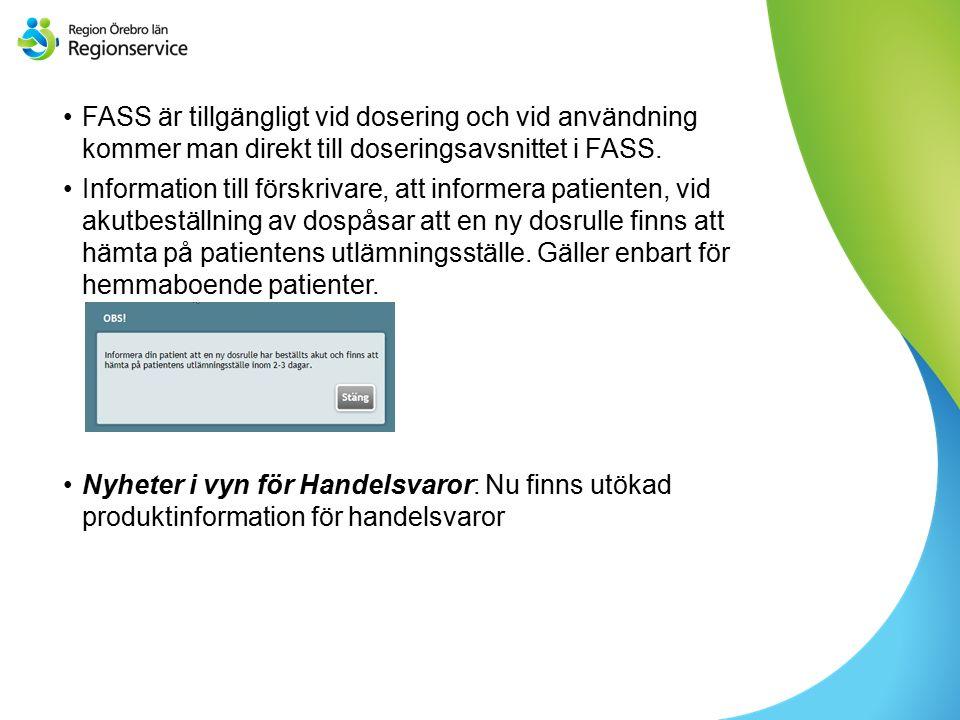 Sv FASS är tillgängligt vid dosering och vid användning kommer man direkt till doseringsavsnittet i FASS.