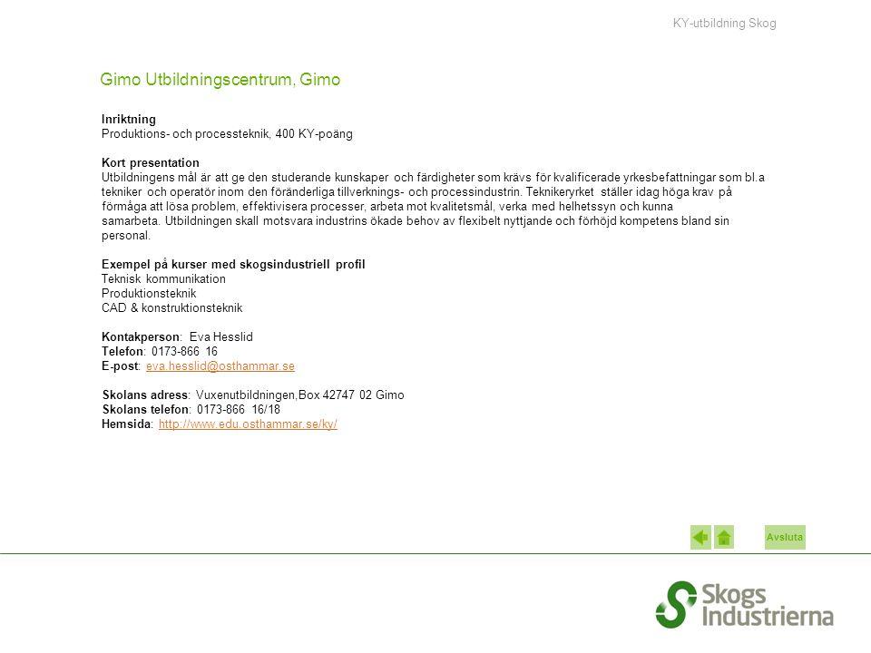 Avsluta Gimo Utbildningscentrum, Gimo Inriktning Produktions- och processteknik, 400 KY-poäng Kort presentation Utbildningens mål är att ge den studer
