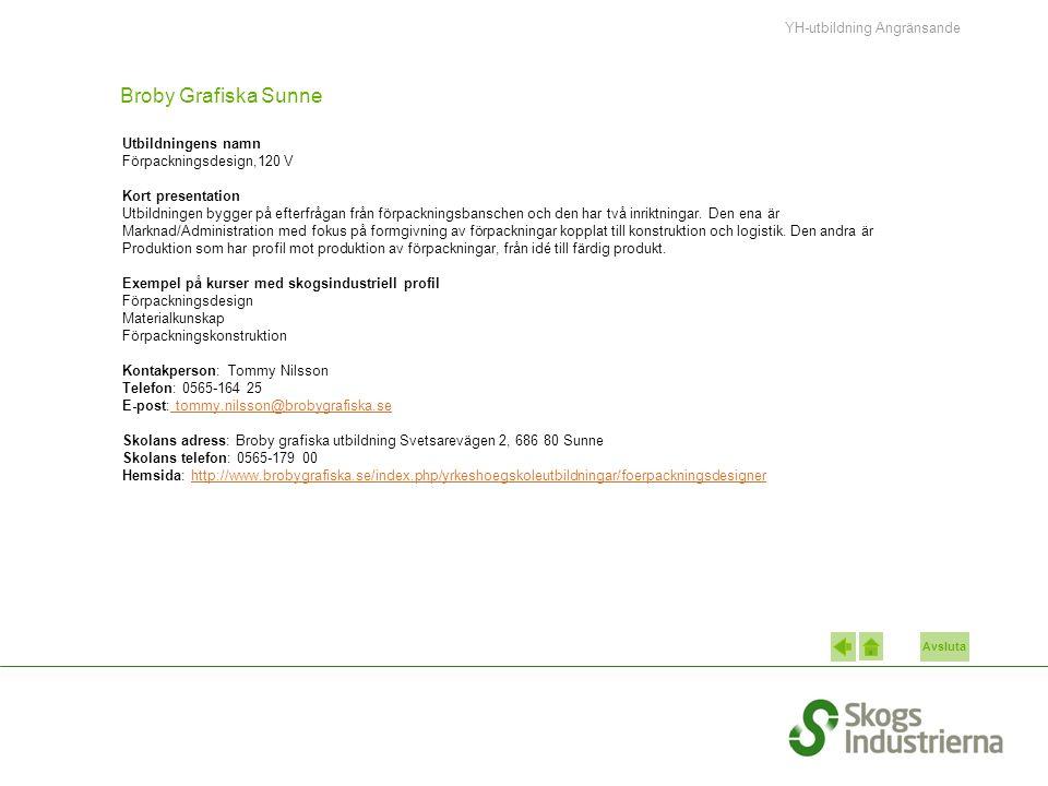 Avsluta Broby Grafiska Sunne Utbildningens namn Förpackningsdesign,120 V Kort presentation Utbildningen bygger på efterfrågan från förpackningsbanschen och den har två inriktningar.