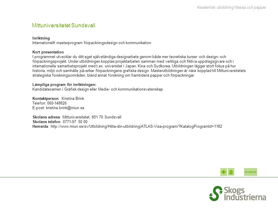 Avsluta Mittuniversitetet Sundsvall Inriktning Internationellt masterprogram förpackningsdesign och kommunikation Kort presentation I programmet utvec