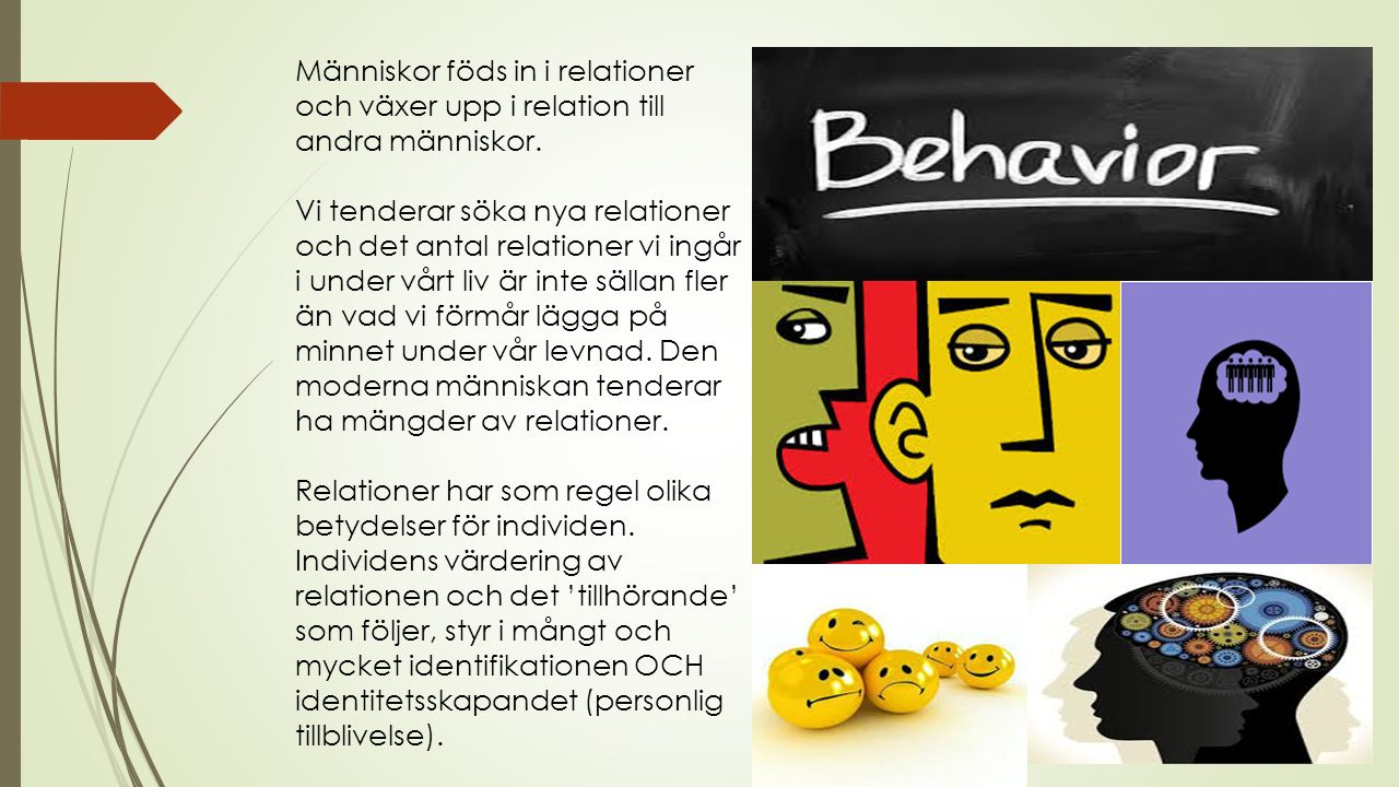 Människor föds in i relationer och växer upp i relation till andra människor.