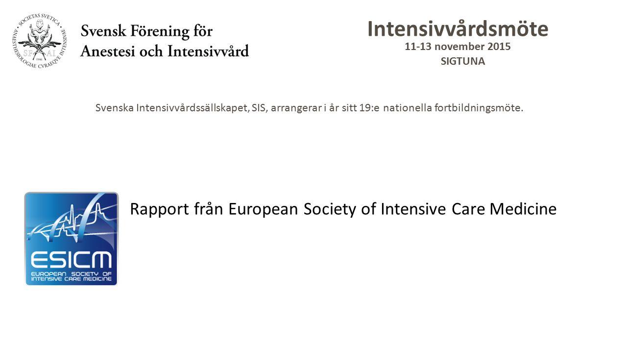 Intensivvårdsmöte 11-13 november 2015 SIGTUNA Svenska Intensivvårdssällskapet, SIS, arrangerar i år sitt 19:e nationella fortbildningsmöte.