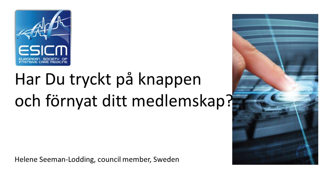 Har Du tryckt på knappen och förnyat ditt medlemskap? Helene Seeman-Lodding, council member, Sweden