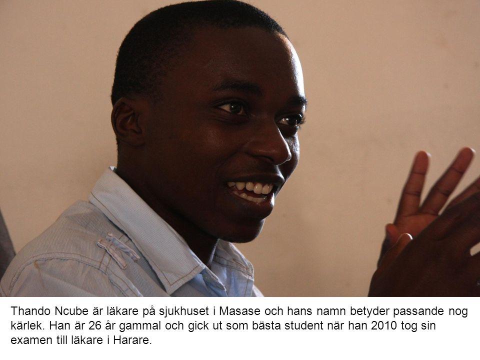 Thando Ncube är läkare på sjukhuset i Masase och hans namn betyder passande nog kärlek. Han är 26 år gammal och gick ut som bästa student när han 2010