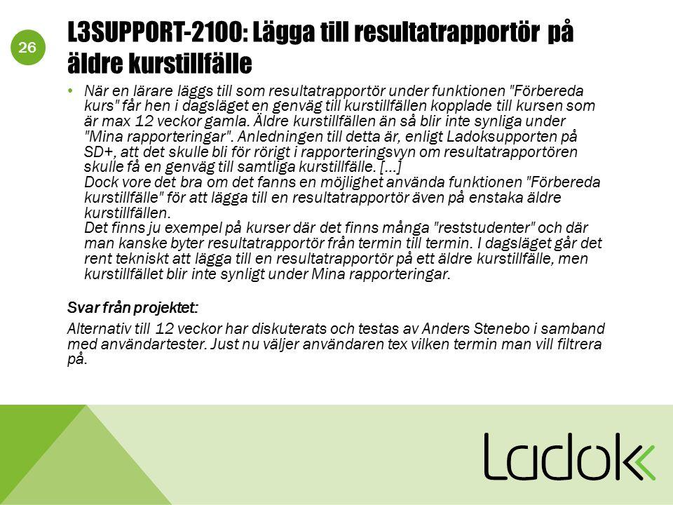 26 L3SUPPORT-2100: Lägga till resultatrapportör på äldre kurstillfälle När en lärare läggs till som resultatrapportör under funktionen