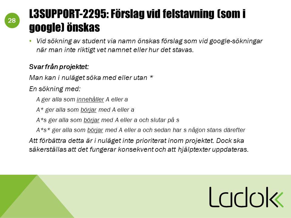 28 L3SUPPORT-2295: Förslag vid felstavning (som i google) önskas Vid sökning av student via namn önskas förslag som vid google-sökningar när man inte