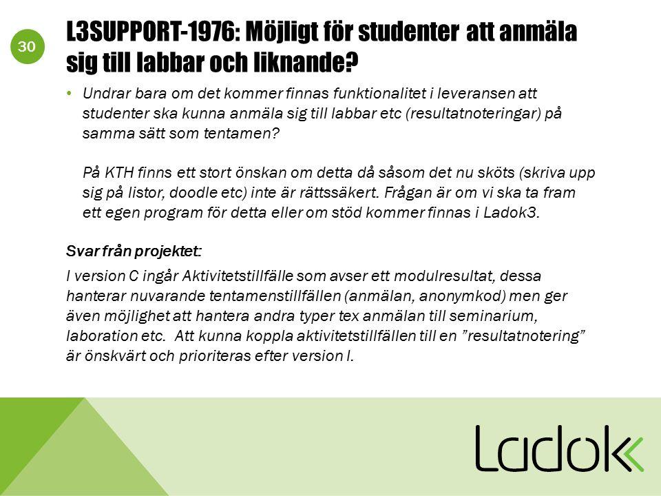30 L3SUPPORT-1976: Möjligt för studenter att anmäla sig till labbar och liknande? Undrar bara om det kommer finnas funktionalitet i leveransen att stu