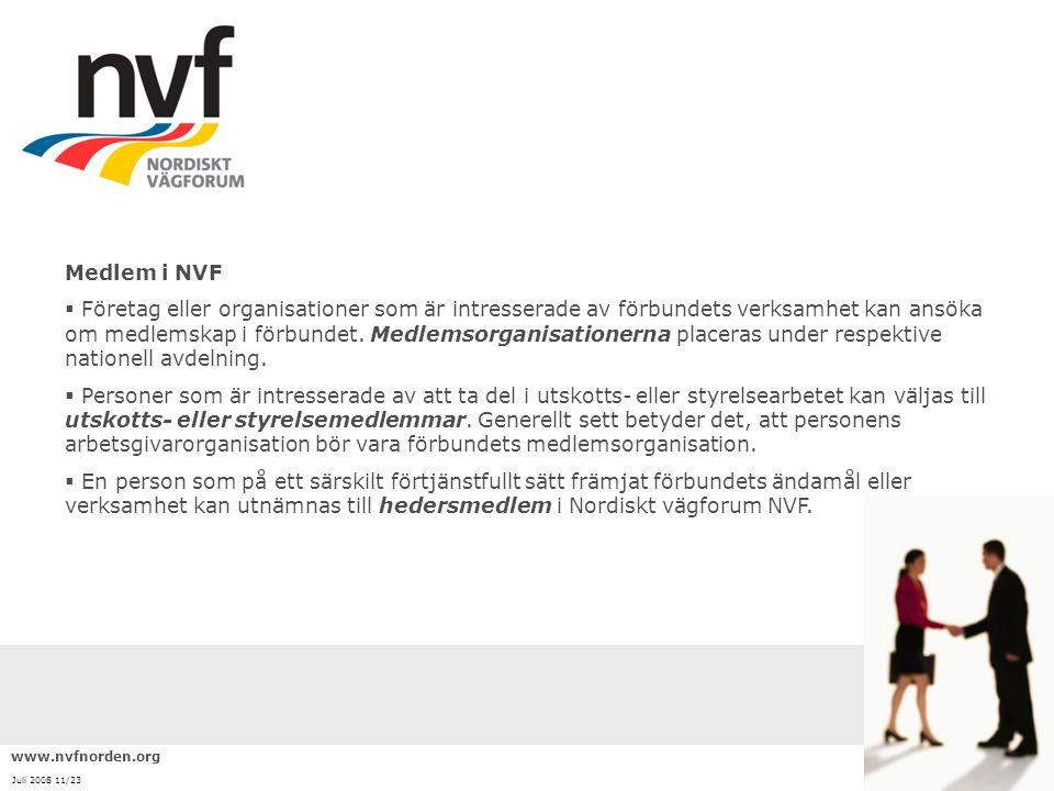 www.nvfnorden.org Juli 2008 11/23 Medlem i NVF  Företag eller organisationer som är intresserade av förbundets verksamhet kan ansöka om medlemskap i