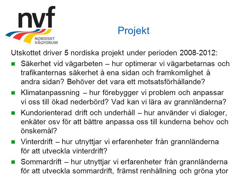 Projekt Utskottet driver 5 nordiska projekt under perioden 2008-2012: Säkerhet vid vägarbeten – hur optimerar vi vägarbetarnas och trafikanternas säke