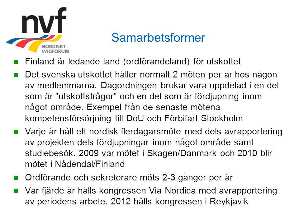 Samarbetsformer Finland är ledande land (ordförandeland) för utskottet Det svenska utskottet håller normalt 2 möten per år hos någon av medlemmarna. D